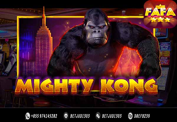 Fafa Slot Mighty Kong